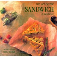 The Art of the Sandwich by Jay Harlow