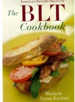 The BLT Cookbook:  Our Favorite Sandwich