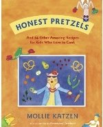 Honest Pretzels Cookbook by Mollie Katzen